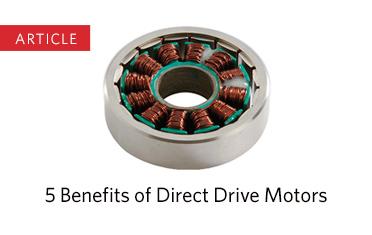 5 Benefits of Direct Drive Motors